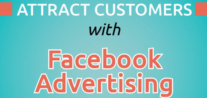 How to Attract Customers with Facebook Advertising